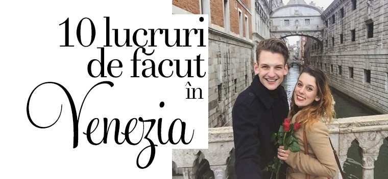 10 lucruri de făcut în Venezia